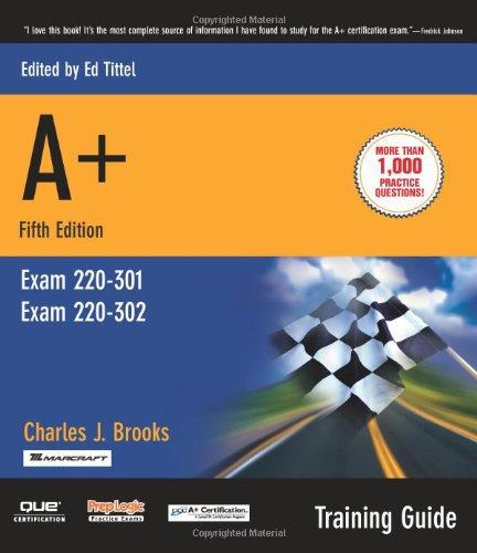 9780789730442: A+ Certification Training Guide, (Exam 220-301, Exam 220-302) (Training Guides (Que))