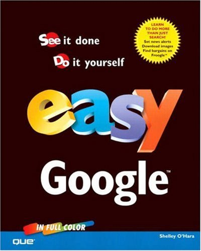 Easy Google (9780789731043) by O'Hara, Shelley