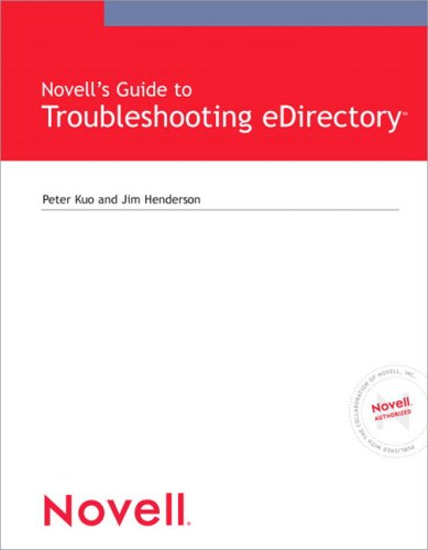 9780789731463: Novell's Guide to Troubleshooting eDirectory