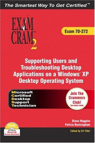 MCDST 70-272 Exam Cram 2: Supporting Users & Troubleshooting Desktop Applications on a Windows ...