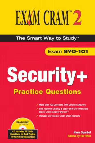 Security+ Practice Questions Exam Cram 2 (Exam SYO-101) (0789731517) by Sparbel, Hans B.; Tittel, Ed