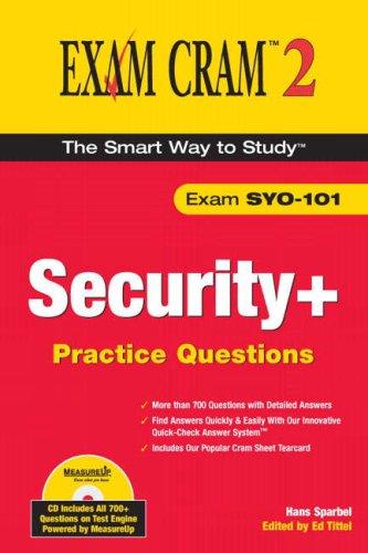 Security+ Practice Questions Exam Cram 2 (Exam SYO-101): Hans B. Sparbel, Ed Tittel
