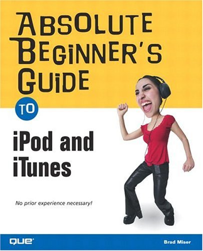 9780789731777: Absolute Beginner's Guide to iPod and iTunes