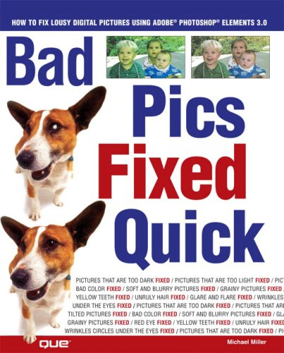 9780789732095: Bad Pics Fixed Quick: How to Fix Lousy Digital Pictures