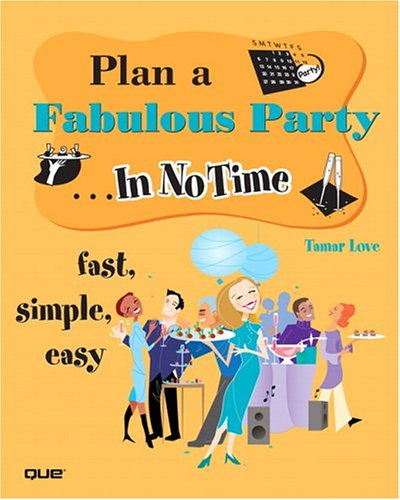 9780789732217: Plan a Fabulous Party In No Time