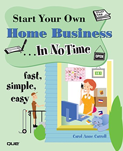 Start Your Own Home Business In No Time: Carol Anne Carroll