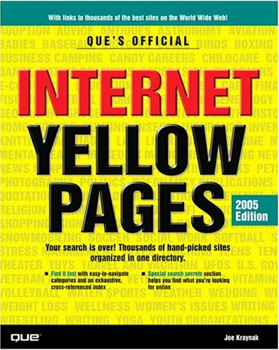 Que's Official Internet Yellow Pages, 2005 Edition.
