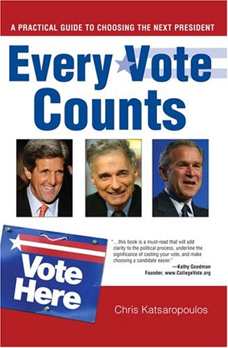 9780789732842: Every Vote Counts: A Practical Guide to Choosing the Next President