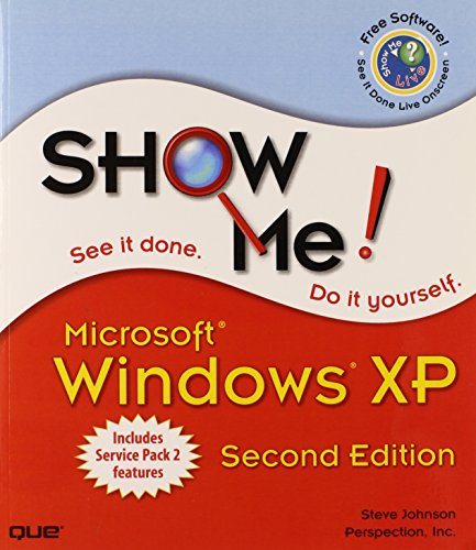 Show Me Microsoft Windows XP (2nd Edition): Johnson, Steve; Perspection