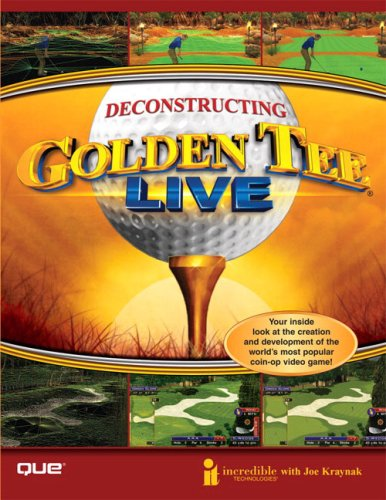 Deconstructing Golden Tee LIVE (9780789733535) by Incredible Technologies; Joe Kraynak