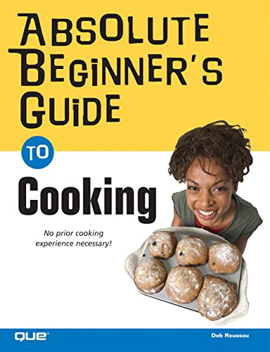 Absolute Beginner's Guide to Cooking: Deb Roussou