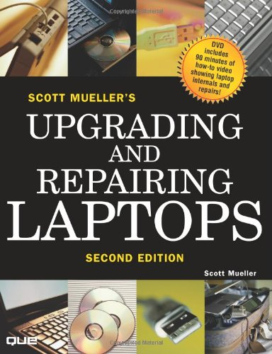 9780789733764: Scott Mueller's Upgrading and Repairing Laptops, Second Edition