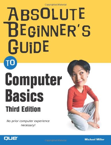 9780789734303: Absolute Beginner's Guide to Computer Basics (3rd Edition)