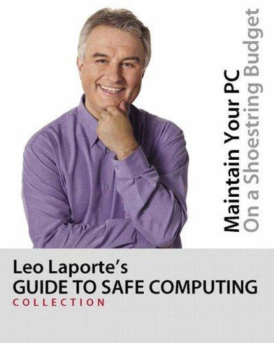 Leo Laporte's Guide to Safe Computing: Laporte, Leo; Soper,