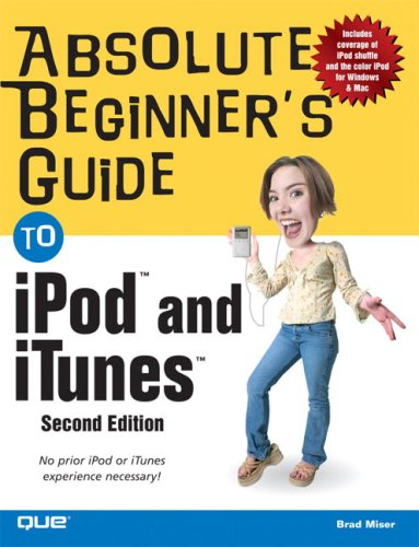 9780789734570: Absolute Beginner's Guide to iPod and iTunes (2nd Edition)