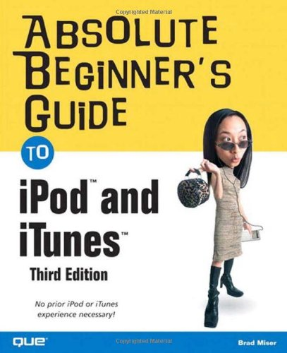 9780789736277: Absolute Beginner's Guide to iPod and iTunes, 3rd Edition
