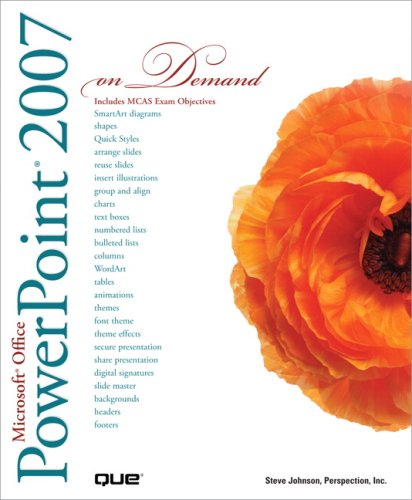 Microsoft Office PowerPoint 2007 On Demand: Steve Johnson, Perspection