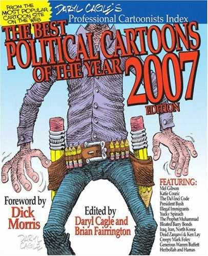 The Best Political Cartoons of the Year 2007 Edition