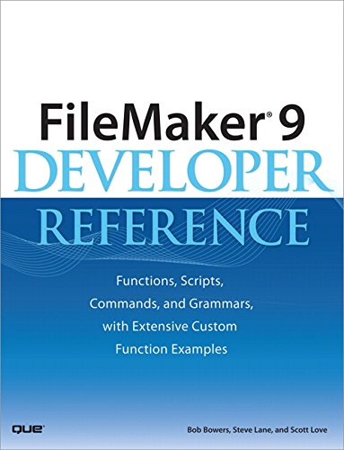 9780789737083: FileMaker 9 Developer Reference: Functions, Scripts, Commands, and Grammars, with Extensive Custom Function Examples
