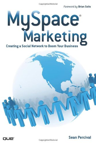 9780789737090: MySpace Marketing: Creating a Social Network to Boom Your Business