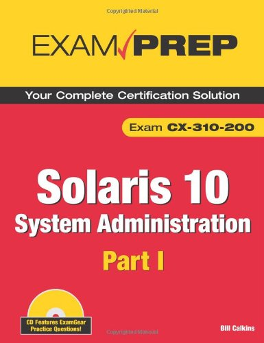 9780789737908: Solaris 10 System Administration Exam Prep: CX-310-200, Part I (2nd Edition) (Pt. 1)