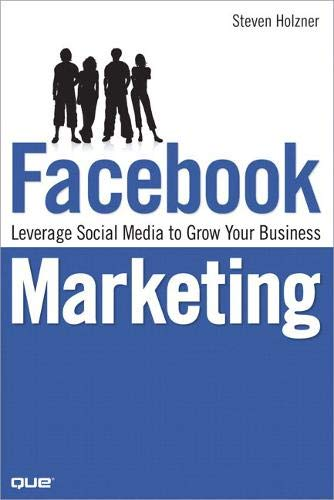 9780789738028: Facebook Marketing: Leverage Social Media to Grow Your Business