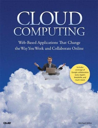 9780789738035: CLOUD COMPUTING: Web-Based Applications That Change the Way You Work and Collaborate Online