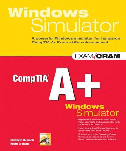 CompTIA A+ Windows Simulator: Smith, Elizabeth H.