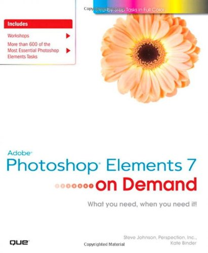 Adobe Photoshop Elements 7 on Demand: Steve Johnson, Perspection