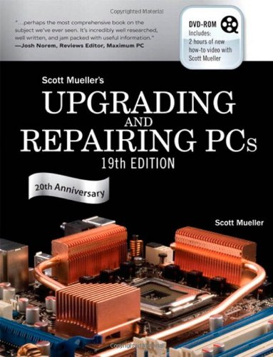Upgrading and Repairing PCs (19th Edition) (0789739542) by Mueller, Scott