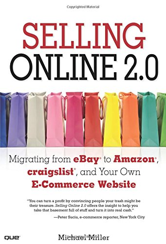 9780789739742: Selling Online 2.0: Migrating from eBay to Amazon, craigslist, and Your Own E-Commerce Website