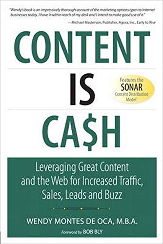 9780789741080: Content is Cash: Leveraging Great Content and the Web for Increased Traffic, Sales, Leads and Buzz (Que Biz-Tech)