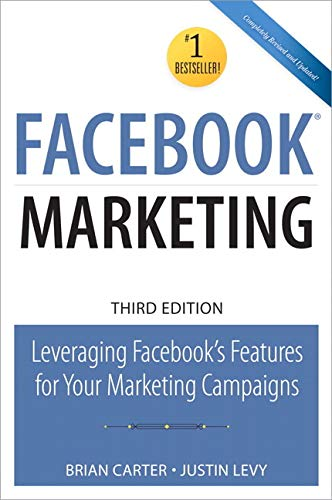 9780789741134: Facebook Marketing: Leveraging Facebook's Features for Your Marketing Campaigns (3rd Edition) (Que Biz-Tech)