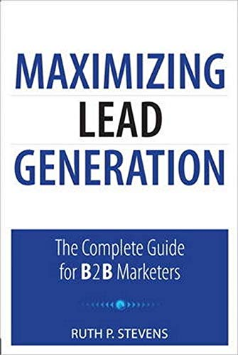 9780789741141: Maximizing Lead Generation: The Complete Guide for B2B Marketers