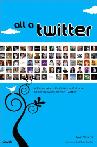 9780789742285: All a Twitter: A Personal and Professional Guide to Social Networking with Twitter