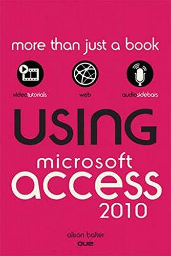 9780789742896: Using Microsoft Access 2010