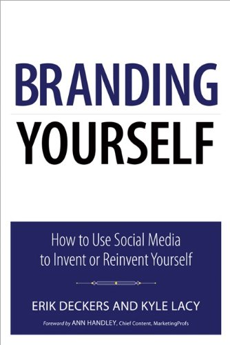 9780789747273: Branding Yourself: How to Use Social Media to Invent or Reinvent Yourself (Que Biz-Tech)