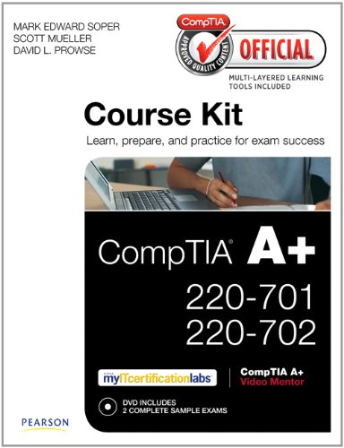 CompTIA Official Academic Course Kit: CompTIA A+: Mark Edward Soper,