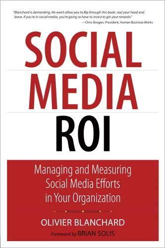 9780789747419: Social Media ROI: Managing and Measuring Social Media Efforts in Your Organization (Que Biz-Tech)