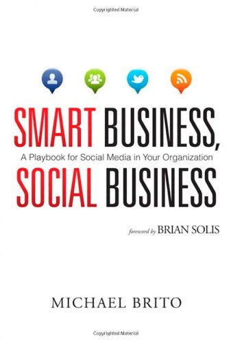 9780789747990: Smart Business, Social Business: A Playbook for Social Media in Your Organization