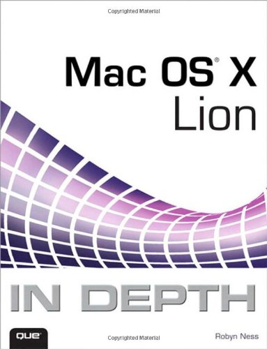 Mac OS X Lion In Depth (2nd Edition): Robyn Ness