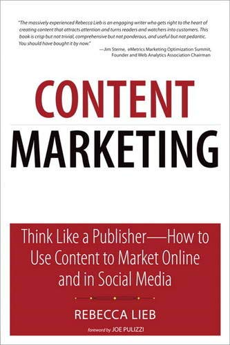 9780789748379: Content Marketing: Think Like a Publisher - How to Use Content to Market Online and in Social Media (Que Biz-Tech)
