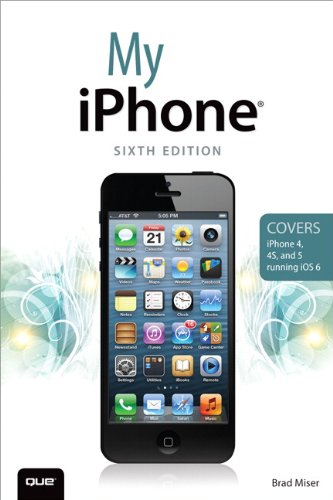 9780789748515: My iPhone (Covers iPhone 4, 4S and 5 running iOS 6) (6th Edition)