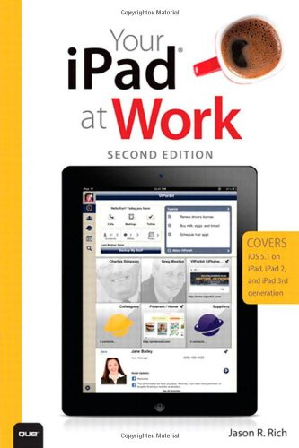 9780789748522: Your iPad at Work (Covers iOS 5.1 on iPad, iPad2 and iPad 3rd generation) (2nd Edition)