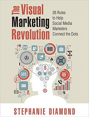 9780789748652: The Visual Marketing Revolution: 26 Rules to Help Social Media Marketers Connect the Dots (Que Biz-Tech)