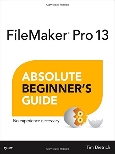 9780789748843: FileMaker Pro 13 Absolute Beginner's Guide