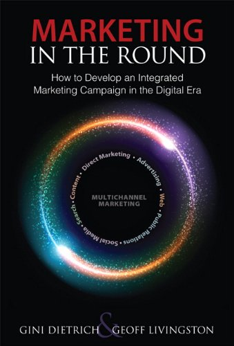 9780789749178: Marketing in the Round: How to Develop an Integrated Marketing Campaign in the Digital Era (Biz-Tech)