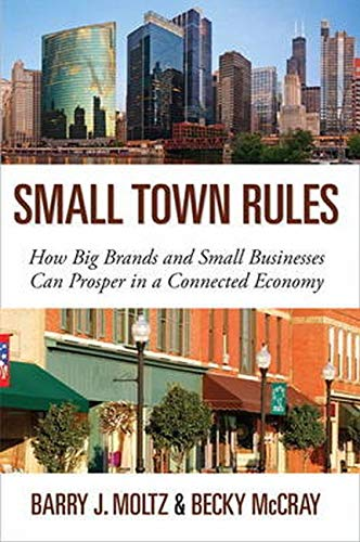 9780789749208: Small Town Rules: How Big Brands and Small Businesses Can Prosper in a Connected Economy (Que Biz-Tech)