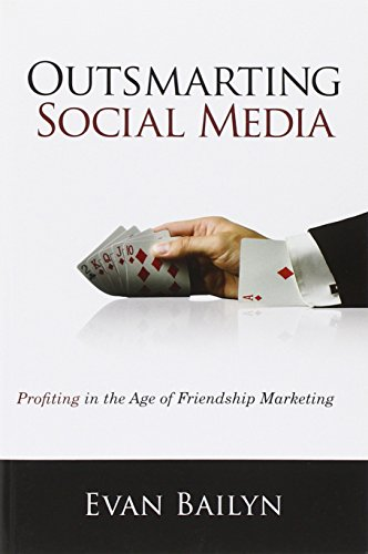 9780789749390: Outsmarting Social Media: Profiting in the Age of Friendship Marketing