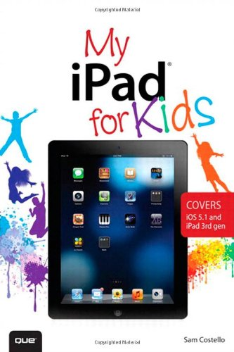 9780789749512: My iPad for Kids: Covers Ios 5.1 and Ipad 3rd Gen
